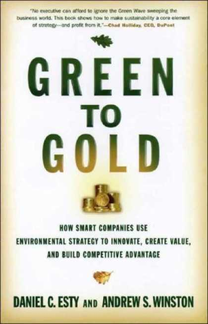 Bestsellers (2006) - Green to Gold: How Smart Companies Use Environmental Strategy to Innovate, Creat