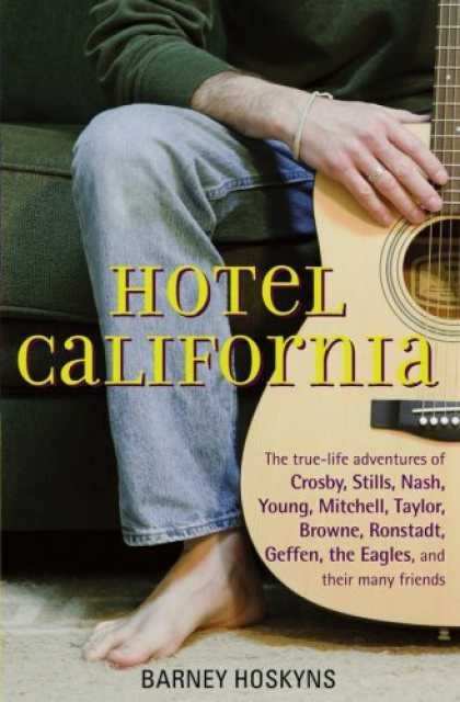 Bestsellers (2006) - Hotel California: The True-life Adventures of Crosby, Stills, Nash, Young, Mitch