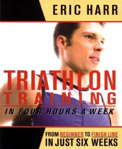 Bestsellers (2006) - Triathlon Training in Four Hours a Week by Eric Harr
