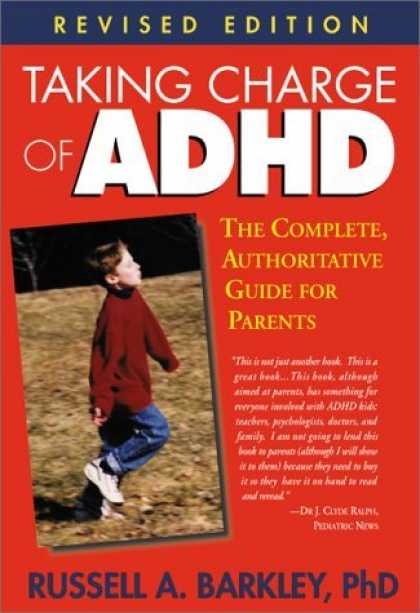 Bestsellers (2006) - Taking Charge of ADHD: The Complete, Authoritative Guide for Parents (Revised Ed