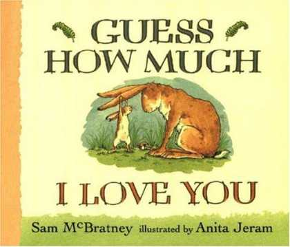 Bestsellers (2006) - Guess How Much I Love You by Sam Mcbratney