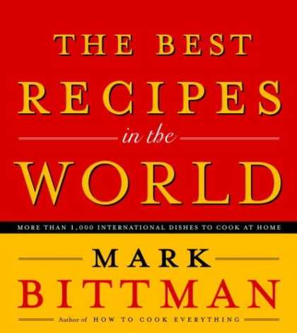 Bestsellers (2006) - The Best Recipes in the World by Mark Bittman