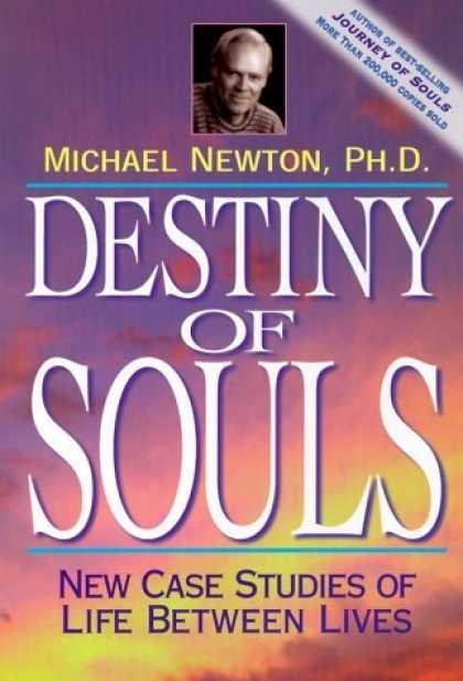 Bestsellers (2006) - Destiny of Souls: New Case Studies of Life Between Lives by Michael Newton