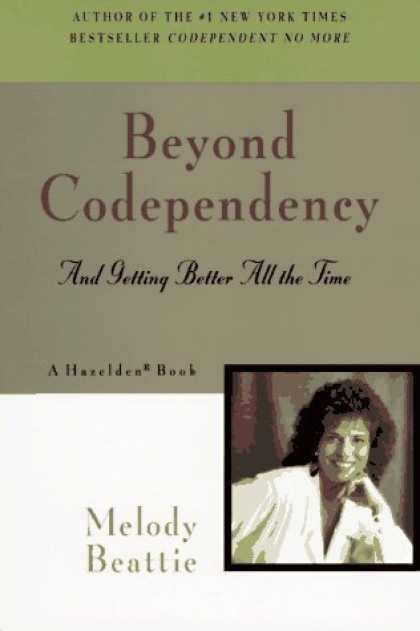 Bestsellers (2006) - Beyond Codependency: And Getting Better All the Time by Melody Beattie