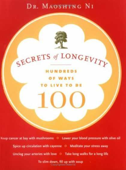 Bestsellers (2006) - Secrets of Longevity: Hundreds of Ways to Live to Be 100 by Dr. Maoshing Ni
