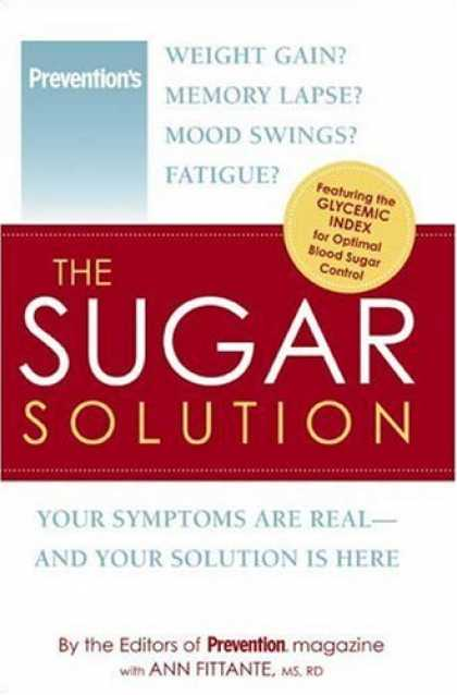 Bestsellers (2006) - The Sugar Solution: Weight Gain? Memory Lapses? Mood Swings? Fatigue? Your Sy