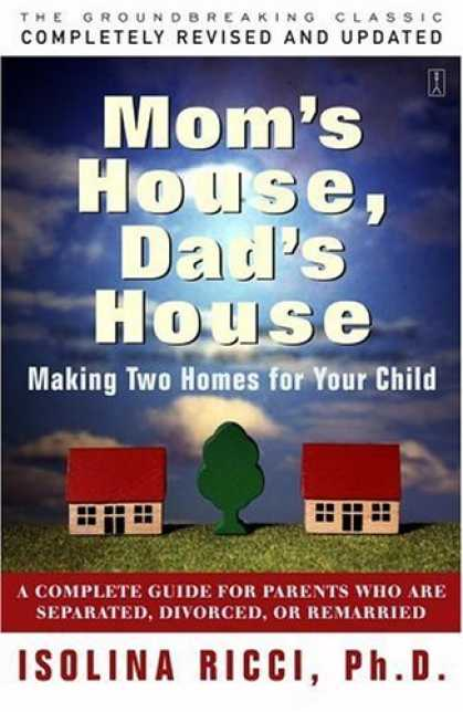 Bestsellers (2006) - Mom's House, Dad's House: Making Two Homes for Your Child by Isolina Ricci