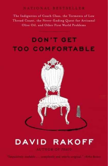 Bestsellers (2006) - Don't Get Too Comfortable: The Indignities of Coach Class, The Torments of Low T