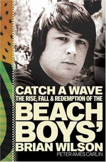 Bestsellers (2006) - Catch a Wave: The Rise, Fall, and Redemption of the Beach Boys' Brian Wilson by