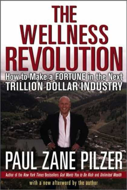 Bestsellers (2006) - The Wellness Revolution: How to Make a Fortune in the Next Trillion Dollar Indus