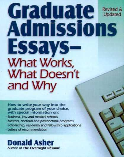 Bestsellers (2006) - Graduate Admissions Essays: Write Your Way into the Graduate School of Your Choi