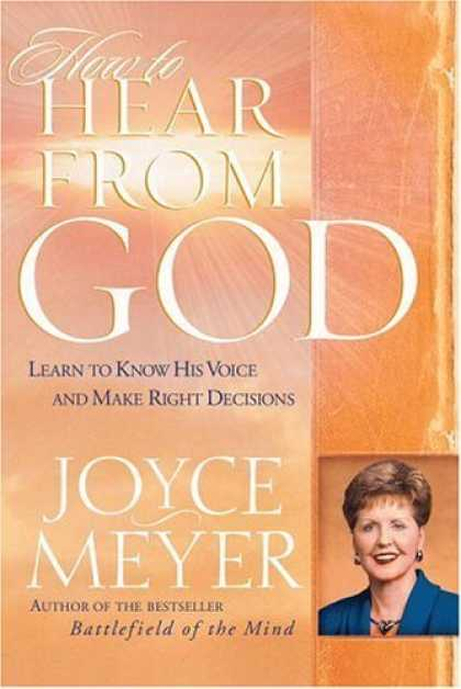 Bestsellers (2006) - How to Hear From God: Learn to Know His Voice and Make the Right Decisions by Jo