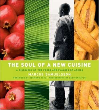 Bestsellers (2006) - The Soul of a New Cuisine: A Discovery of the Foods and Flavors of Africa by Mar