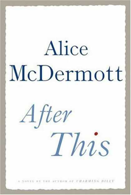 Bestsellers (2006) - After This: A Novel by Alice McDermott