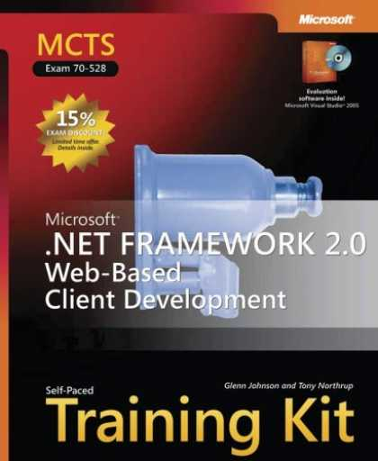 Bestsellers (2006) - MCTS Self-Paced Training Kit (Exam 70-528): Microsoft .NET Framework 2.0 Web-Ba