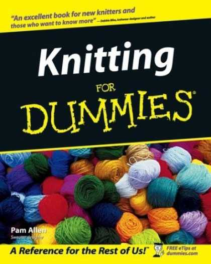 Bestsellers (2006) - Knitting for Dummies by Pam Allen