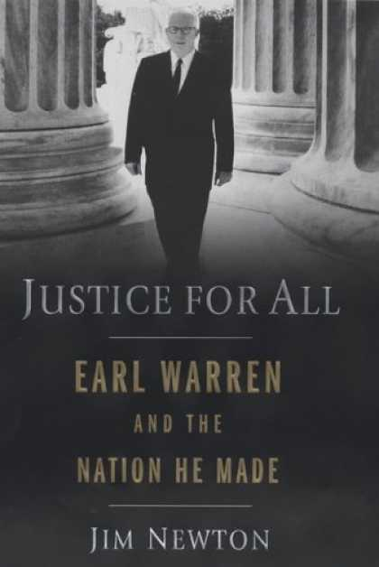 Bestsellers (2006) - Justice for All: Earl Warren and the Nation He Made by Jim Newton