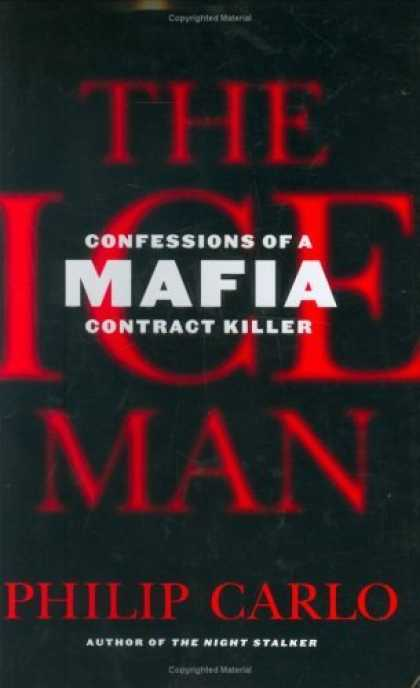 Bestsellers (2006) - The Ice Man: Confessions of a Mafia Contract Killer by Philip Carlo