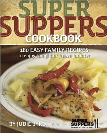 Bestsellers (2006) - Super Suppers Cookbook by Judie Byrd