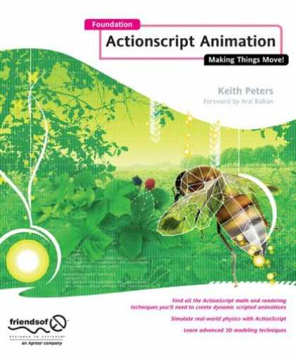 Bestsellers (2006) - Foundation ActionScript Animation: Making Things Move! (Foundation) by Keith Pet