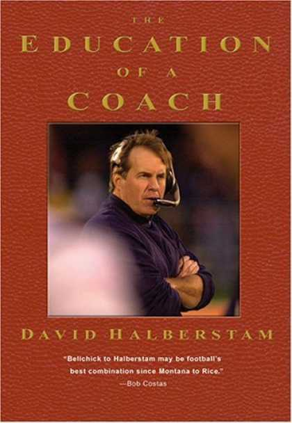 Bestsellers (2006) - The Education of a Coach by David Halberstam