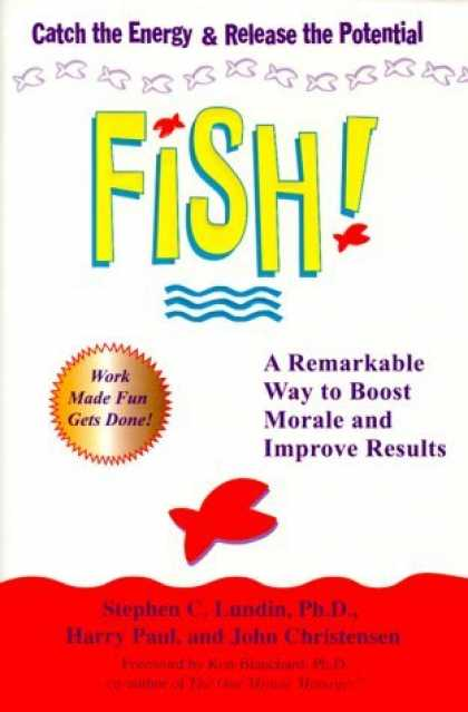 Bestsellers (2006) - Fish! A Remarkable Way to Boost Morale and Improve Results by Stephen C. Lundin
