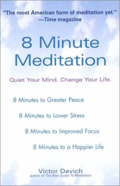Bestsellers (2006) - 8 Minute Meditation: Quiet Your Mind. Change Your Life. by Victor Davich