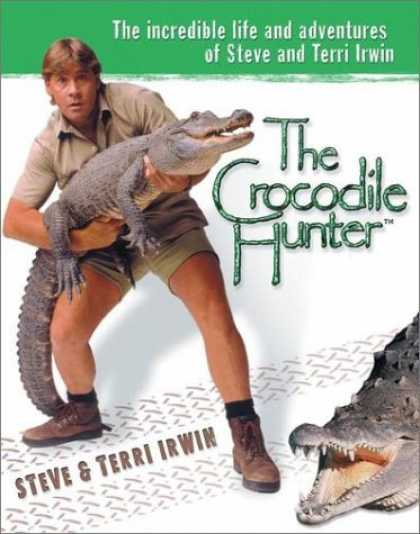 Bestsellers (2006) - The Crocodile Hunter: The Incredible Life and Adventures of Steve and Terri Irwi