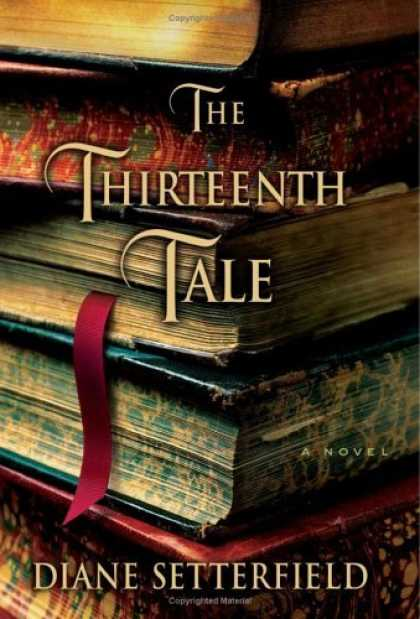 Bestsellers (2006) - The Thirteenth Tale: A Novel by Diane Setterfield