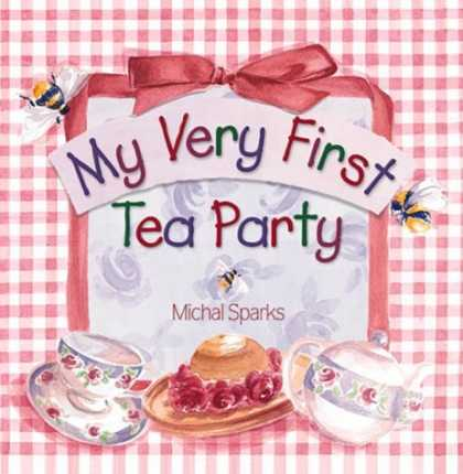 Bestsellers (2006) - My Very First Tea Party by Michal Sparks