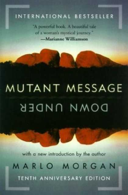 Bestsellers (2006) - Mutant Message Down Under by Marlo Morgan