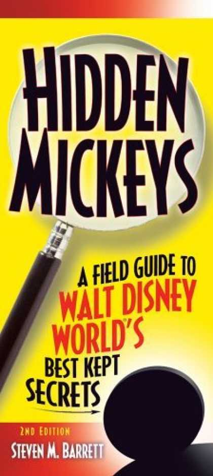Bestsellers (2006) - Hidden Mickeys, 2nd Edition : A Field Guide to Walt Disney World's Best Kept Sec