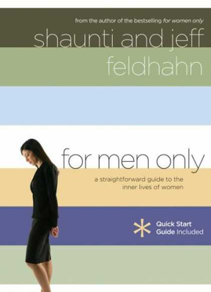 Bestsellers (2006) - For Men Only: A Straightforward Guide to the Inner Lives of Women by Shaunti Fe