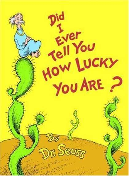 Bestsellers (2006) - Did I Ever Tell You How Lucky You Are? (Classic Seuss) by