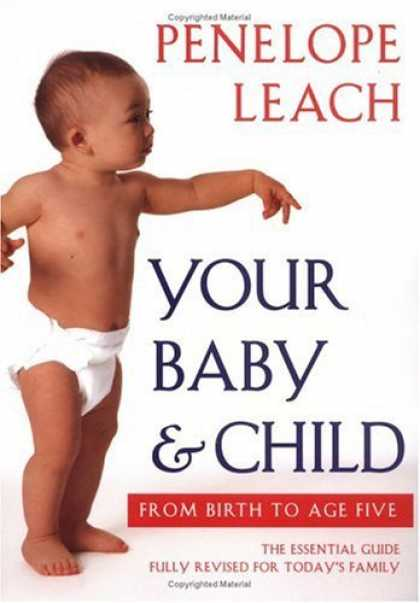 Bestsellers (2006) - Your Baby and Child: From Birth to Age Five (Revised Edition) by Penelope Leach
