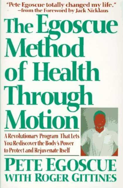 Bestsellers (2006) - The Egoscue Method of Health Through Motion: Revolutionary Program That Lets You