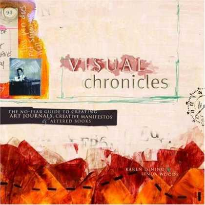 Bestsellers (2006) - Visual Chronicles: The No-Fear Guide to Creating Art Journals, Creative Manifest