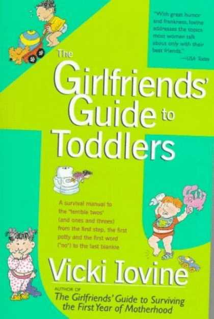 Bestsellers (2006) - The Girlfriends' Guide to Toddlers by Vicki Iovine