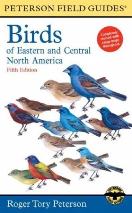 Bestsellers (2006) - A Field Guide to the Birds of Eastern and Central North America by