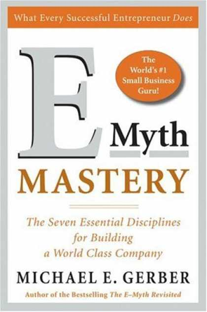 Bestsellers (2006) - E-Myth Mastery: The Seven Essential Disciplines for Building a World Class Compa