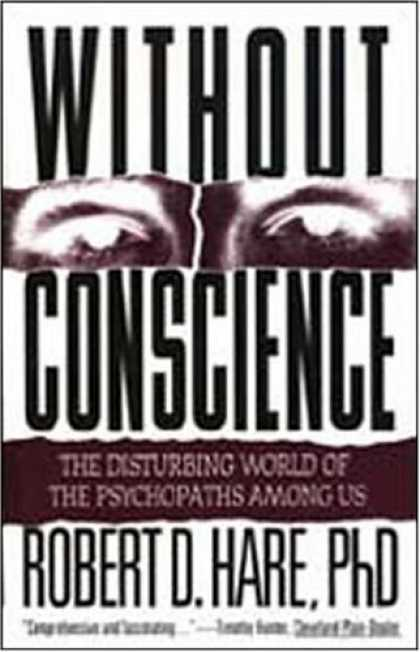 without conscience the world of psychopaths Buy without conscience: the disturbing world of the psychopaths among us unabridged edition by robert d hare phd, paul boehmer (isbn: 9781452604091) from amazon's book store.