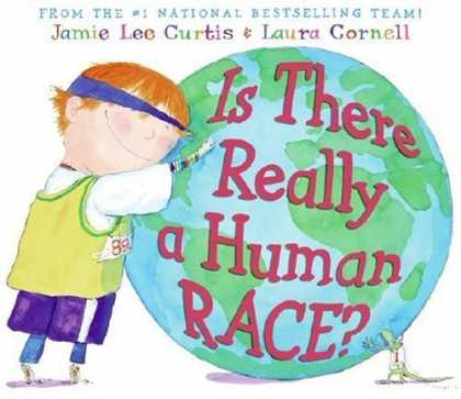 Bestsellers (2006) - Is There Really a Human Race? by Jamie Lee Curtis