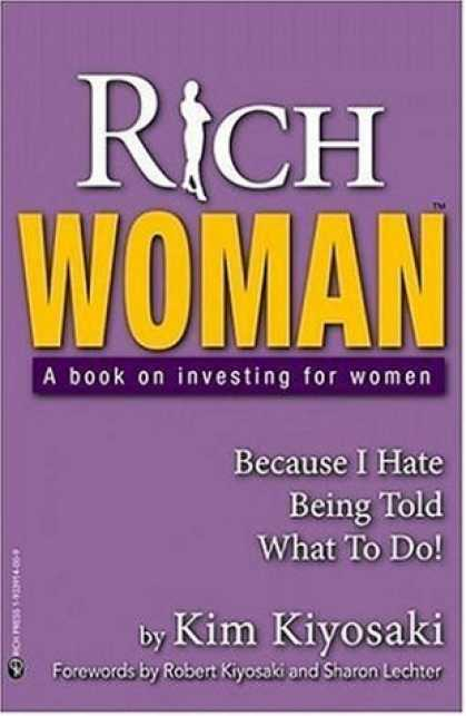 Bestsellers (2006) - Rich Woman: A Book on Investing for Women - Because I Hate Being Told What to Do