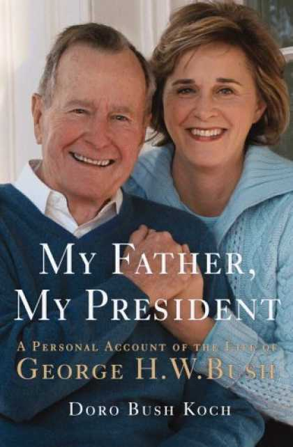 Bestsellers (2006) - My Father, My President: A Personal Account of the Life of George H. W. Bush by