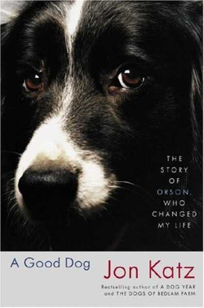 Bestsellers (2006) - A Good Dog: The Story of Orson, Who Changed My Life by Jon Katz