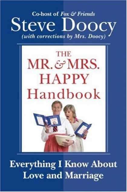 Bestsellers (2006) - The Mr. & Mrs. Happy Handbook: Everything I Know About Love and Marriage (with c