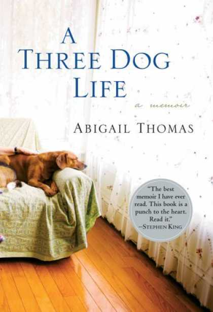 Bestsellers (2006) - A Three Dog Life by Abigail Thomas