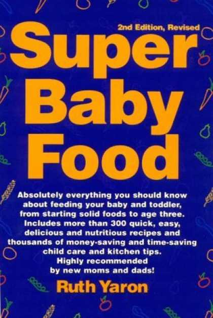 Bestsellers (2006) - Super Baby Food by Ruth Yaron