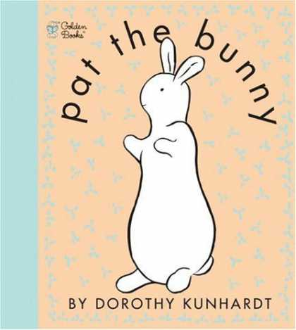 Bestsellers (2006) - Pat the Bunny (Touch and Feel Book) by Dorothy Kunhardt