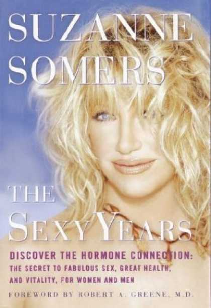 Bestsellers (2006) - The Sexy Years: Discover the Hormone Connection--The Secret to Fabulous Sex, Gre